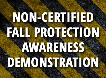 non-certified fall protection awareness demonstration
